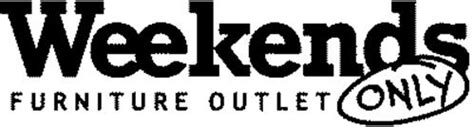 Weekends Only Furniture Store by Weekends Only Furniture Outlet Trademark Of Weekend Only