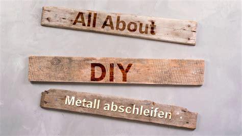 Metall Lackieren Anschleifen by Tutorial Metall Abschleifen Und Lackieren So Geht S