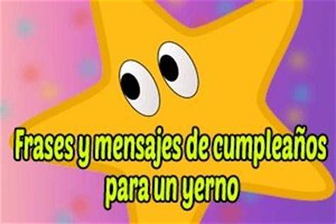 imagenes de feliz cumpleaños para un yerno frases y mensajes de cumplea 241 os para un yerno gratis