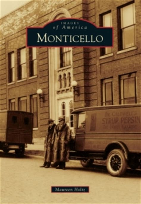 history of monticello discover the history of monticello illinois arcadia