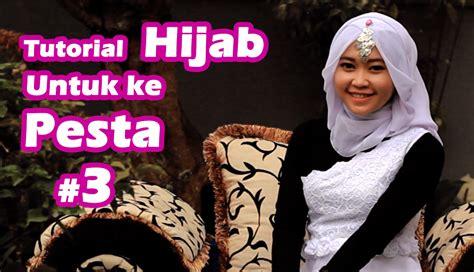 tutorial make up untuk ke pesta enggak menor youtube tutorial hijab untuk pesta 3