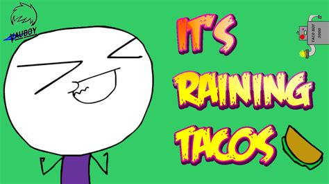 Its Raining Make Me A Supermodels Boys by Vau Boy Raining Tacos
