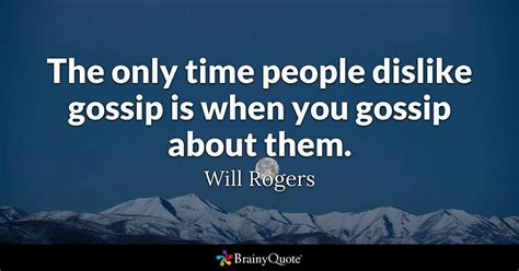 endless gossip meaning will rogers the only time people dislike gossip is when