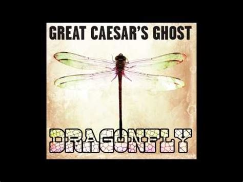 Great Caesars Ghost by Great Caesar S Ghost Quot St Stephen Quot From The Cd Dragonfly