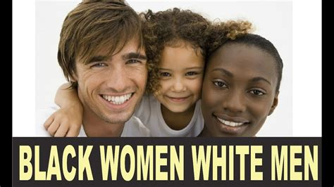 reasons why black women dont date white men page 5 can black women marry or date white men since our black
