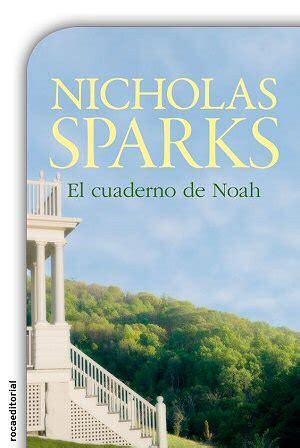 libro el cuaderno de noah nicholas sparks biograf 237 a y obra alohacritic 243 n