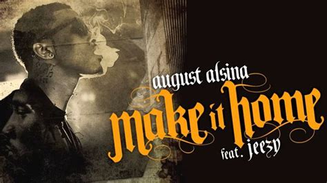 august alsina make it home feat jeezy hiphop n more