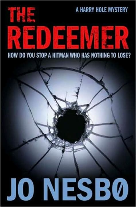 the redeemer harry hole 0307595854 review the redeemer harry hole no 4 by jo nesb 248 and translated by don bartlett avidbookreader