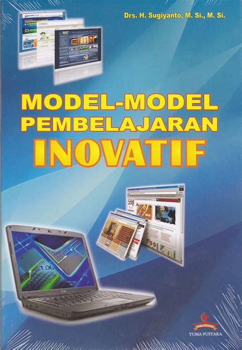 Media Model Model Pembelajaran Inovatif By Sutirman model model pembelajaran inovatif toko buku
