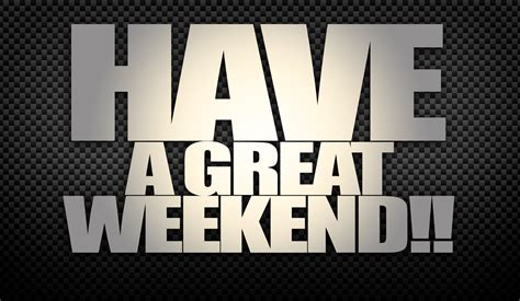 A Weekend by Want To A Great Weekend Do These 3 Things Cool N Chic