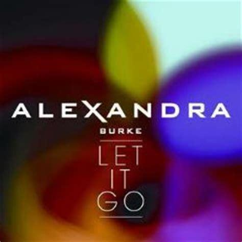 testo let it go italiano let it go alexandra burke traduzione testo
