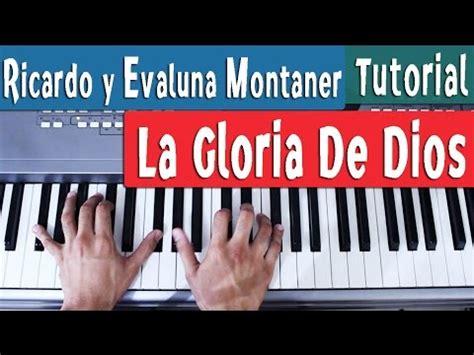 la gloria de dios 1603744916 la gloria de dios ricardo montaner ft evaluna piano tutorial by juan diego arenas youtube