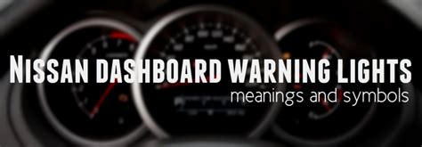nissan frontier dashboard warning lights what do nissan s dashboard warning lights
