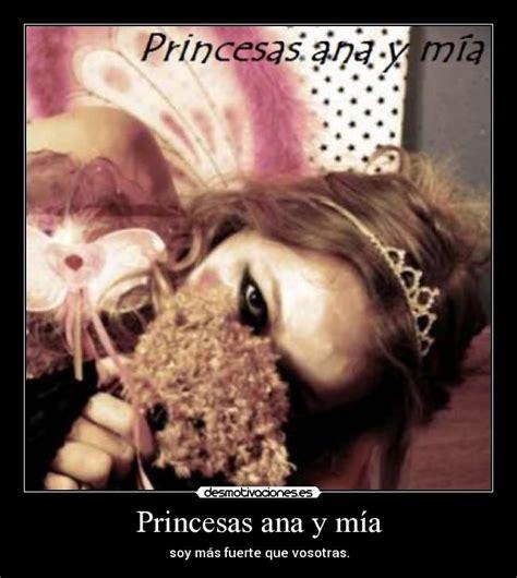 imagenes inspiradoras de ana y mia princesas ana y m 237 a desmotivaciones