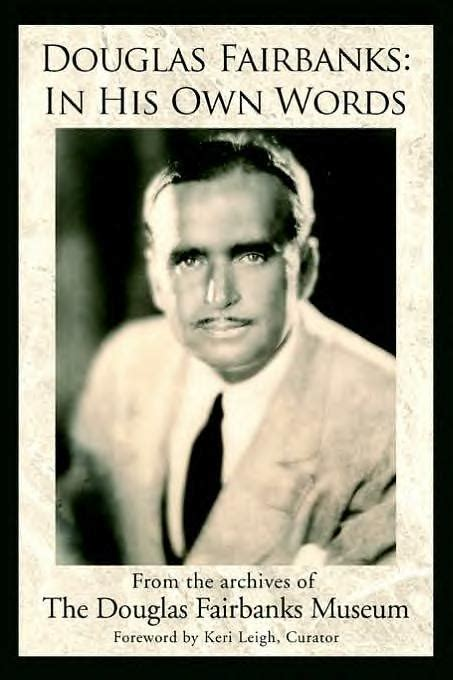 douglas fairbanks quot the king of silent quot speaks