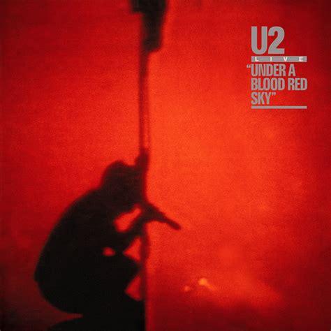 u2 scarlet u2 gt gallery gt under a blood red sky
