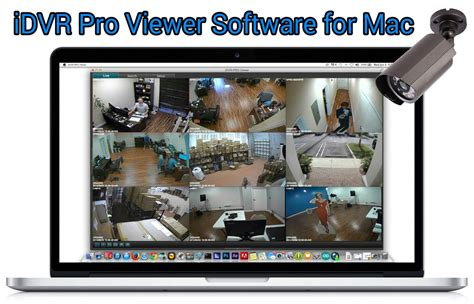 Cctv Laptop view cctv security cameras from mac software with idvr pro