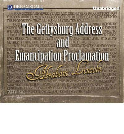 emancipation proclamation and gettysburg address gettysburg address emancipation proclamation abraham