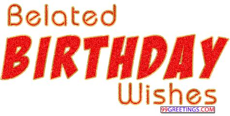Quotes On Belated Birthday Wishes Happy Belated Birthday Sorry Quotes Quotesgram