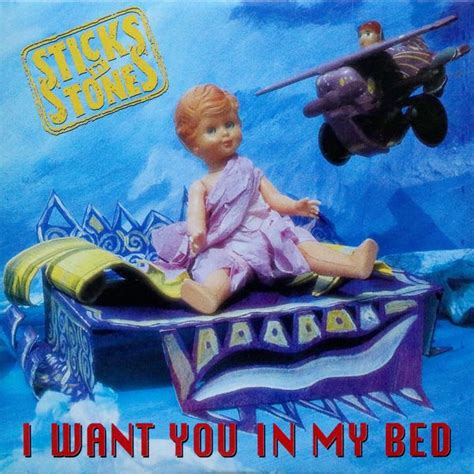 i want you in my bed i want you in my bed sticks n stones download and listen to the album