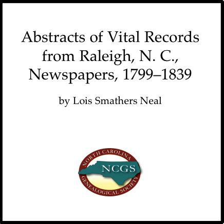 Records Raleigh Nc Abstracts Of Vital Records Raleigh Nc Newspapers 1799 1839 Cd Carolina