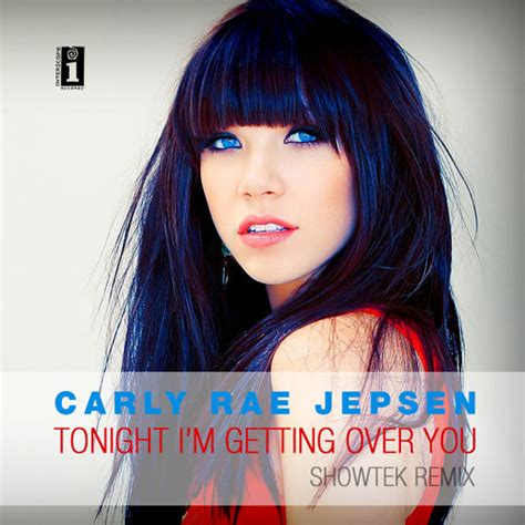 carly rae jepsen youtube channel carly rae jepsen tonight i m getting over you showtek