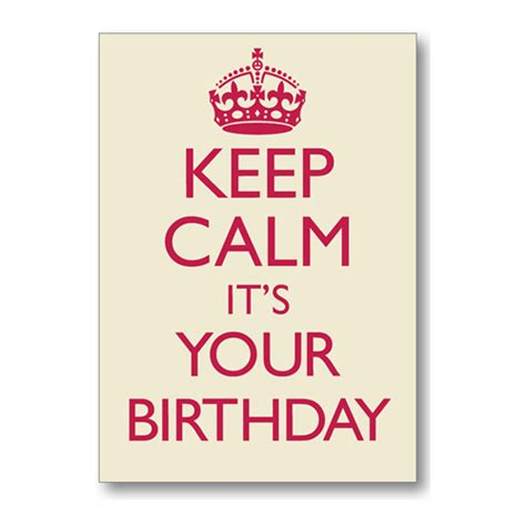 Quotes For Your Birthday Keep Calm Birthday Quotes Quotesgram