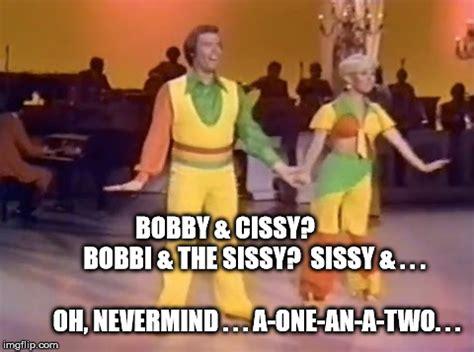 Sissy Memes - bobby sissy imgflip