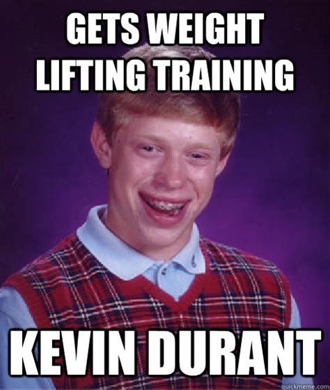 Lifting Meme - gets weight lifting training kevin durant bad luck brian