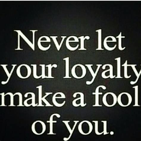 quotes and loyalty no loyalty quotes quotesgram