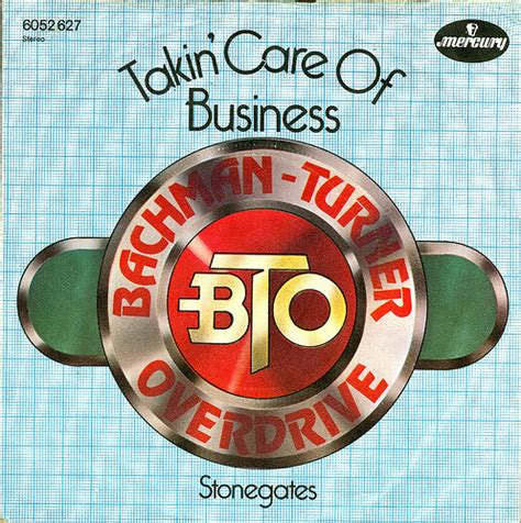 bachman turner overdrive takin care of business 3 bachman turner overdrive takin care of business d