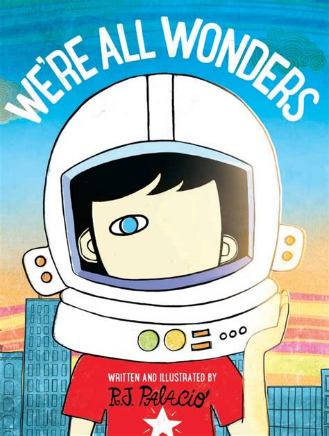 libro were all wonders we re all wonders by r j palacio