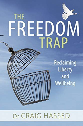 the science of freedom books the freedom trap how freedom is affected by neurobiology