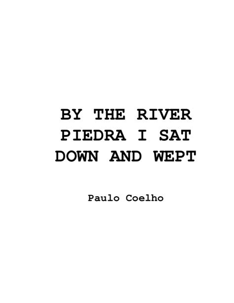 By The River Piedra I Sit And Wept Paulo Coelho coelho paulo by the river piedra i sat and wept