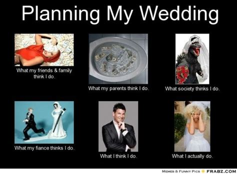 Planning A Wedding Meme - 16 hilarious wedding memes to lighten the moodivy ellen