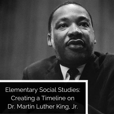 chion martin luther king jr civil rights movement create a timeline on dr martin luther king jr a