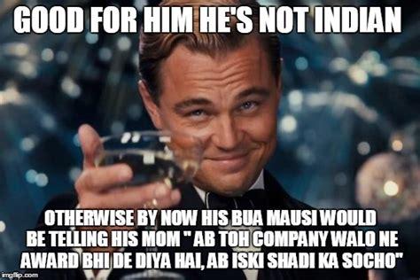 Indian Meme Generator - leonardo dicaprio cheers meme imgflip