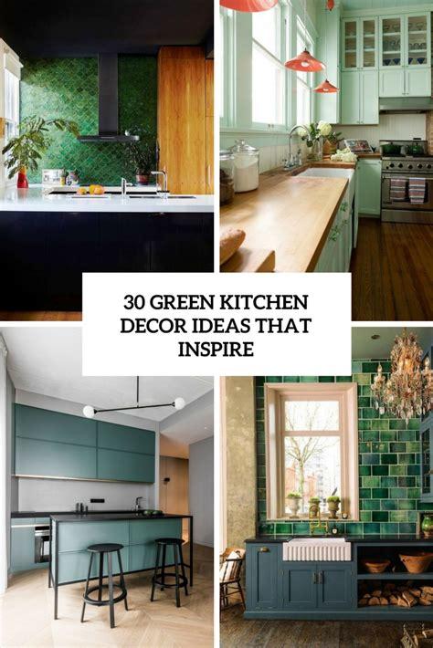 green kitchen design ideas 30 green kitchen decor ideas that inspire digsdigs