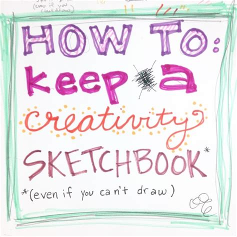 how to do a sketchbook how to keep a creativity sketchbook artist lydia makepeace