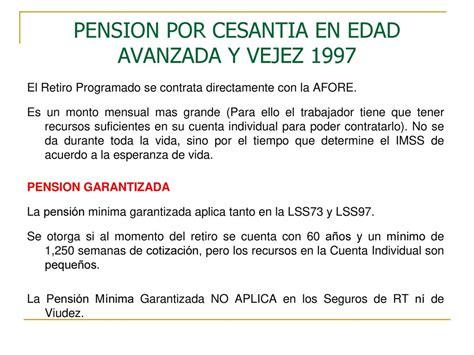 Seguro Por Cesanta En Edad Avanzada Mnimo 60 Aos De Edad Y 25 | pensiones del seguro social ppt descargar
