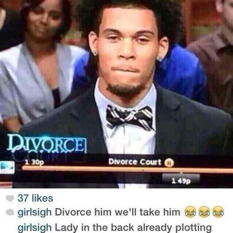 Divorce Guy Meme - 25 best ideas about divorce court on pinterest