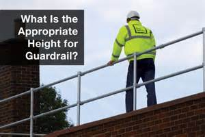 Handrail Types What Is The Appropriate Height For Fall Protection Railing
