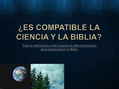 es compatible la ciencia y la biblia