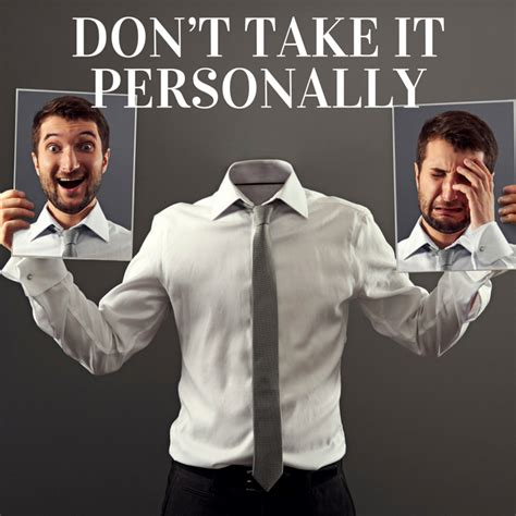 Personally by Don T Take It Personally Take It Personel Ly