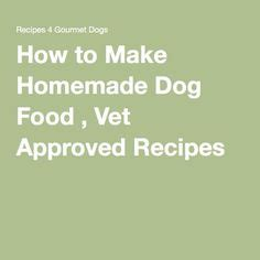 puppy food recipes vet approved food recipes food and food on