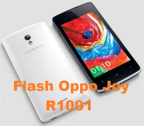 tutorial flash oppo joy tutorial cara flash oppo joy r1001 via flashtool ilmu