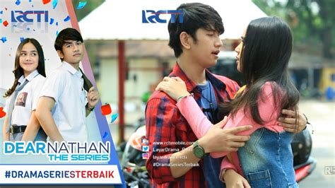 film dear nathan the series dear nathan the series salma jatuh kepelukan nathan 9