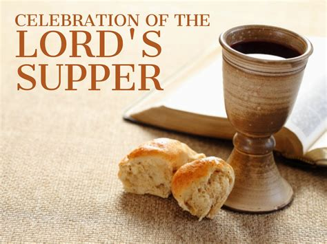 understanding the lords supper the cup and the bread celebration of the lord s supper