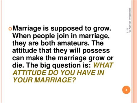Growing Your Attitude 1 your attitude in marriage matters