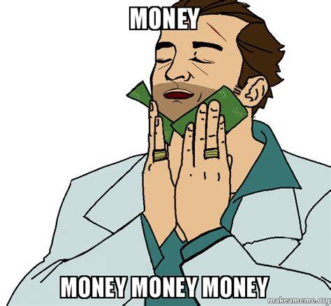 Meme Money - money money money money make a meme